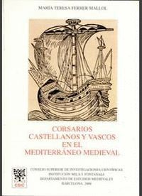 CORSARIOS CASTELLANOS Y VASCOS EN EL MEDITERRÁNEO MEDIEVAL