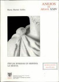 FÍBULAS ROMANAS EN HISPANIA: LA MESETA