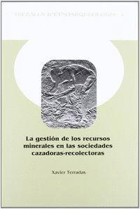 LA GESTIÓN DE LOS RECURSOS MINERALES EN LAS SOCIEDADES CAZADORAS-RECOLECTORAS