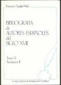 BIBLIOGRAFÍA DE AUTORES ESPAÑOLES DEL SIGLO XVIII. TOMO X (ANÓNIMOS II)