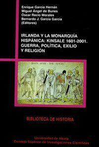 IRLANDA Y LA MONARQUÍA HISPÁNICA: KINSALE 1601-2001
