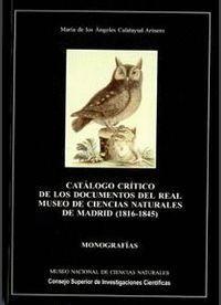 CATÁLOGO CRÍTICO DE LOS DOCUMENTOS DEL REAL MUSEO DE CIENCIAS NATURALES DE MADRID (1816-1845)