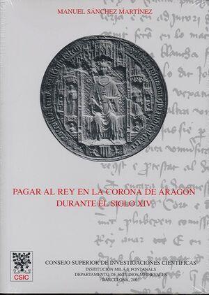 PAGAR AL REY EN LA CORONA DE ARAGÓN DURANTE EL SIGLO XIV