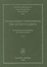 HUMANISMO Y PERVIVENCIA DEL MUNDO CLASICO IV VOL.5 ANTONIO PRIETO, IV.5