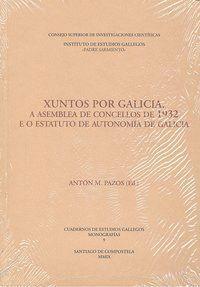 XUNTOS POR GALICIA A ASEMBLEA DE CONCELLOS DE 1932 E O ESTATUTO DE AUTONOMA DE GALICIA