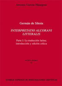 INTERPRETATIO ALCORANI LITTERALIS LA TRADUCCIÓN LATINA, INTRODUCCIÓN Y EDICIÓN CRTICA