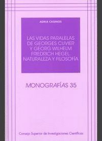 LAS VIDAS PARALELAS DE GEORGES CUVIER Y GEORG WILHELM FRIEDRICH HEGEL NATURALEZA Y FILOSOFA