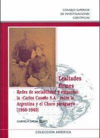 LEALTADES FIRMES REDES DE SOCIABILIDAD Y EMPRESAS : LA CARLOS CASADO S.A. ENTRE LA ARGENTINA Y