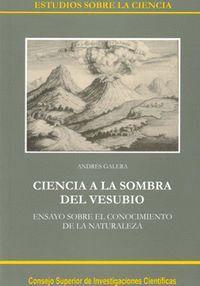 CIENCIA A LA SOMBRA DEL VESUBIO ENSAYO SOBRE EL CONOCIMIENTO DE LA NATURALEZA