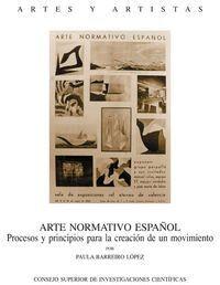 ARTE NORMATIVO ESPAÑOL PROCESOS Y PRINCIPIOS PARA LA CREACIÓN DE UN MOVIMIENTO