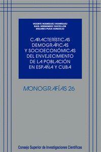 CARACTERSTICAS DEMOGRÁFICAS Y SOCIOECONÓMICAS DEL ENVEJECIMIENTO DE LA POBLACIÓN EN ESPAÑA Y CUBA