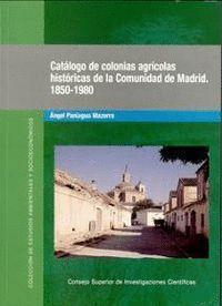 CATÁLOGO-GUA DE LAS COLONIAS AGRCOLAS HISTÓRICAS EN LA COMUNIDAD DE MADRID (1850-1970)