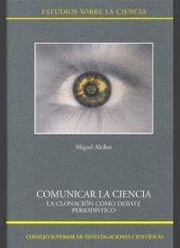 COMUNICAR LA CIENCIA LA CLONACIÓN COMO DEBATE PERIODSTICO