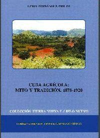 CUBA AGRCOLA MITO Y TRADICIÓN (1878-1920)