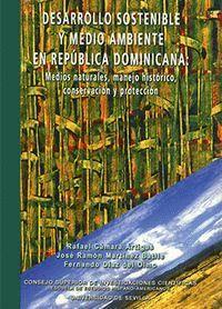 DESARROLLO SOSTENIBLE Y MEDIO AMBIENTE EN REPÚBLICA DOMINICANA MEDIOS NATURALES, MANEJO HISTÓRICO, C