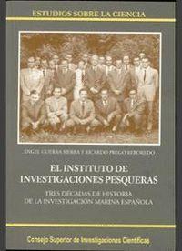 EL INSTITUTO DE INVESTIGACIONES PESQUERAS TRES DÉCADAS DE HISTORIA DE LA INVESTIGACIÓN MARINA ESPAÑO