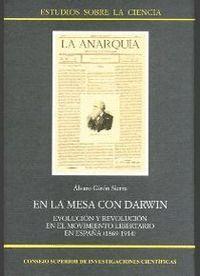 EN LA MESA CON DARWIN EVOLUCIÓN Y REVOLUCIÓN EN EL MOVIMIENTO LIBERTARIO EN ESPAÑA (1864-1914)