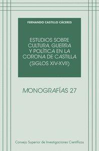 ESTUDIOS SOBRE CULTURA, GUERRA Y POLTICA EN LA CORONA DE CASTILLA (SIGLOS XIV-XVII)