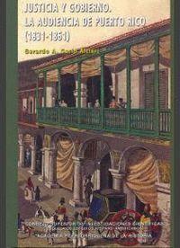 JUSTICIA Y GOBIERNO LA AUDIENCIA DE PUERTO RICO (1831-1861)