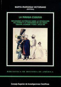 LA MIRADA ESQUIVA REFLEXIONES HISTÓRICAS SOBRE LA INTERACCIÓN DEL ESTADO Y LA CIUDADANA EN LOS AN
