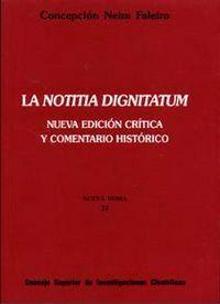 LA NOTITIA DIGNITATUM NUEVA EDICIÓN CRTICA Y COMENTARIO HISTÓRICO