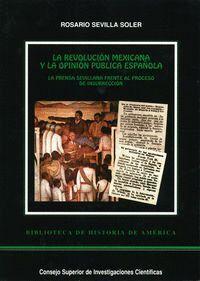 LA REVOLUCIÓN MEXICANA Y LA OPINIÓN PÚBLICA ESPAÑOLA LA PRENSA SEVILLANA FRENTE AL PROCESO DE INSURR