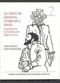 UN FESTN DE PALABRAS, IMÁGENES Y LETRAS LECTORES EN LA ESPAÑA DEL SIGLO DE ORO