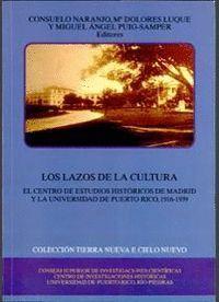 LOS LAZOS DE LA CULTURA EL CENTRO DE ESTUDIOS HISTÓRICOS DE MADRID Y LA UNIVERSIDAD DE PUERTO RICO (