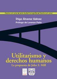 UTILITARISMO Y DERECHOS HUMANOS LA PROPUESTA DE JOHN STUART MILL