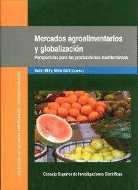 MERCADOS AGROALIMENTARIOS Y GLOBALIZACIÓN PERSPECTIVAS PARA LAS PRODUCCIONES MEDITERRÁNEAS