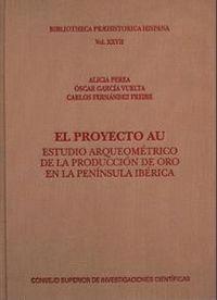 EL PROYECTO AU ESTUDIO ARQUEOMÉTRICO DE LA PRODUCCIÓN DE ORO EN LA PENNSULA IBÉRICA