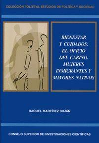 BIENESTAR Y CUIDADOS EL OFICIO DEL CARIÑO : MUJERES INMIGRANTES Y MAYORES NATIVOS