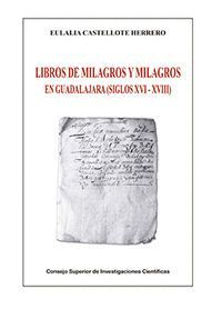 LIBROS DE MILAGROS Y MILAGROS DE GUADALAJARA (SIGLOS XVI-XVIII)