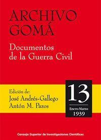 ARCHIVO GOMA. DOCUMENTOS DE LA GUERRA CIVIL. VOL. 13 (ENERO-