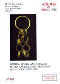 BARTER, MONEY AND COINAGE IN THE ANCIENT MEDITERRANEAN 10TH-1ST CENTURIES BC
