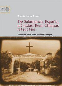 DE SALAMANCA, ESPAÑA, A CIUDAD REAL, CHIAPAS, 1544-1546