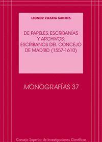 DE PAPELES, ESCRIBANAS Y ARCHIVOS (1557-1610) ESCRIBANOS DEL CONCEJO DE MADRID