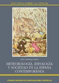 METEOROLOGA, IDEOLOGA Y SOCIEDAD EN LA ESPAÑA CONTEMPORÁNEA