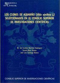 LOS CLONES DE ALBARIÑO (VITIS VINIFERA L.) SELECCIONADOS EN EL CONSEJO SUPERIOR DE INVESTIGACIONES C