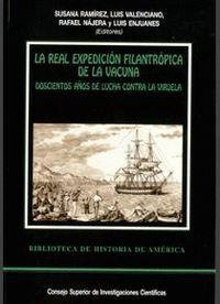 LA REAL EXPEDICIÓN FILANTRÓPICA DE LA VACUNA DOSCIENTOS AÑOS DE LUCHA CONTRA LA VIRUELA