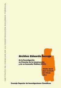 ARCHIVO EDUARDO TORROJA DE LA INVESTIGACIÓN EN CONSTRUCCIÓN Y DE SU INNOVADOR HÁBITAT (ITCC)