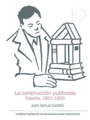 LA CONSTRUCCIÓN PUBLICADA: ESPAÑA 1851-1950