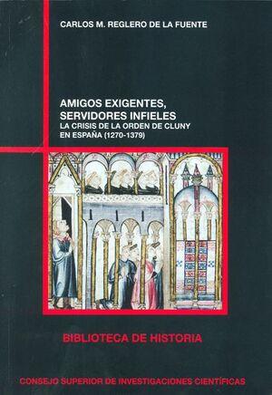 AMIGOS EXIGENTES, SERVIDORES INFIELES