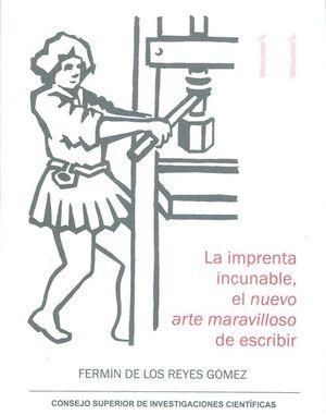LA IMPRENTA INCUNABLE, EL NUEVO ARTE MARAVILLOSO DE ESCRIBIR