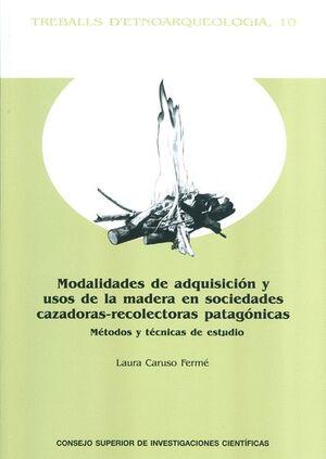 MODALIDADES DE ADQUISICIÓN Y USOS DE LA MADERA EN SOCIEDADES CAZADORAS-RECOLECTORAS PATAGÓNICAS