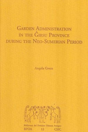 GARDEN ADMINISTRATION IN THE GIRSU PROVINCE DURING THE NEO-SUMERIAN PERIOD