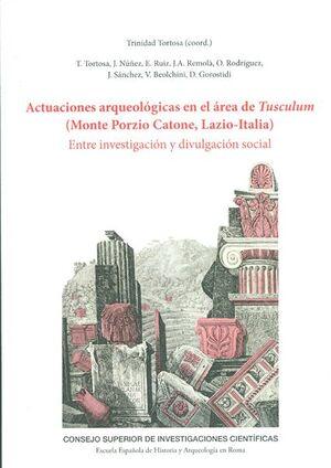 ACTUACIONES ARQUEOLÓGICAS EN EL ÁREA DE TUSCULUM (MONTE PORZIO CATONE, LAZIO-ITALIA)
