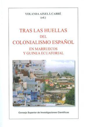 TRAS LAS HUELLAS DEL COLONIALISMO ESPAÑOL EN MARRUECOS Y GUINEA ECUATORIAL