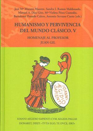 HUMANISMO Y PERVIVENCIA DEL MUNDO CLÁSICO V - VOL. 5