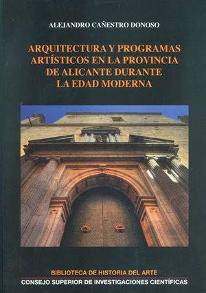 ARQUITECTURA Y PROGRAMAS ARTÍSTICOS EN LA PROVINCIA DE ALICANTE DURANTE LA EDAD MODERNA